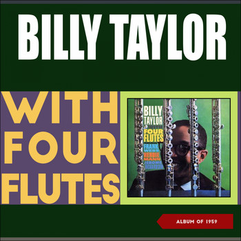 Billy Taylor - Billy Taylor with Four Flutes (Album of 1959)