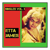 Etta James - Singles, Vol. 3