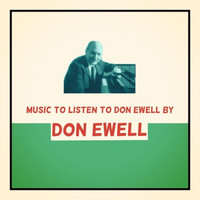 Don Ewell - Music to Listen to Don Ewell By