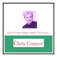 Chris Connor - Chris Connor Sings Lullabys for Lovers