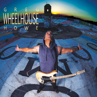 Greg Howe - Wheelhouse