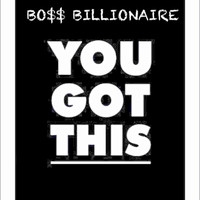 Boss Billionaire - You Got This