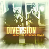 Diversion - Under the Influence (Live)