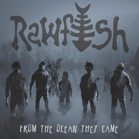 Rawfish - From the Ocean They Came (Explicit)