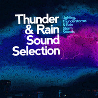Lighting, Thunderstorms & Rain Storm Sounds - Thunder & Rain Sound Selection