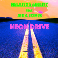 Relative Ability - Neon Drive (feat. Jeka Jones)