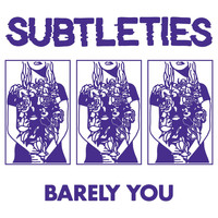 Subtleties - Barely You (Explicit)