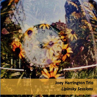 Joey Harrington Trio - Lipinsky Sessions