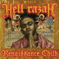 Hell Razah - Renaissance Child (Explicit)