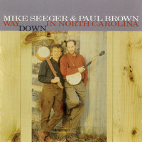 Mike Seeger - Way Down In North Carolina