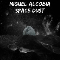 Miguel Alcobia - Space Dust
