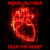 Miguel Alcobia - From the Heart
