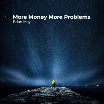 Brian May - More Money More Problems (Explicit)