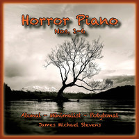 James Michael Stevens - Horror Piano, Nos. 1-6