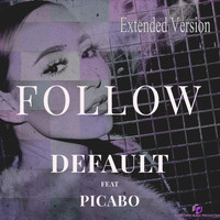 Default - Follow (feat. Picabo) (Extended Version) (Extended Version)