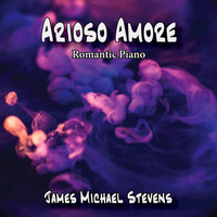 James Michael Stevens - Arioso amore - romantic piano