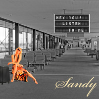 Sandy - Hey You, Listen to Me