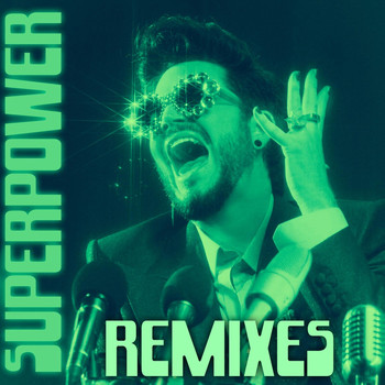 Adam Lambert - Superpower (Remixes) (Explicit)