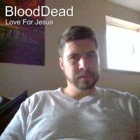 Love For Jesus - Blooddead (Explicit)