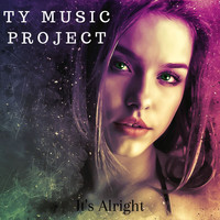 Ty Music Project - It's Alright