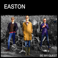 Easton - Be My Guest