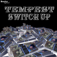 Tempest - Switch Up