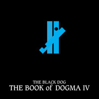 The Black Dog - The Book of Dogma IV