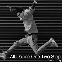 Kevin Davy - All Dance One Two Step (Radio Edit) (Radio Edit)