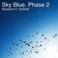 Benjamin C. DeGraff - Sky Blue. Phase 2