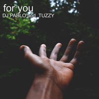 Dj Pablo / Tuzzy - For You (Explicit)