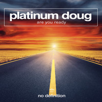 Platinum Doug - Are You Ready