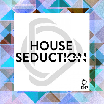 Various Artists - House Seduction, Vol. 15