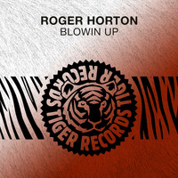 Roger Horton - Blowin Up