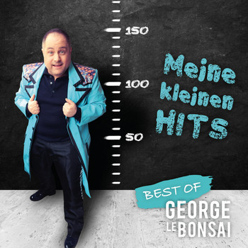George Le Bonsai - Meine kleinen Hits - Best Of