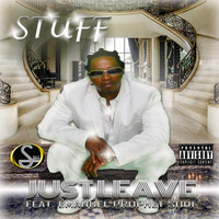 Stuff - Just Leave (feat. Emanuel Prophet Soul) (Explicit)
