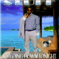 Stuff - It's Going Down Tonight