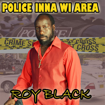 Roy Black - Police Inna Wi Area