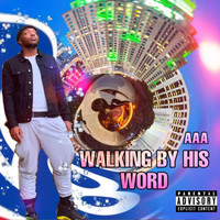 Triple A - Walking By His Word (Explicit)