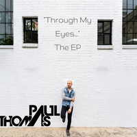 Paul Thomas - Through My Eyes