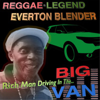 Everton Blender - Rich Man Driving in the Big Van