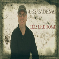 Lee Cadena - Feels Like Home