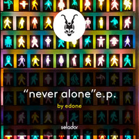 Edone - Never Alone EP