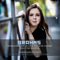 Maria Narodytska - Brahms: 25 Variations & Fugue on a Theme by Handel, Op. 24 & 8 Piano Pieces, Op. 76 (Live)