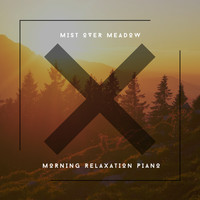 Relaxing Chill Out Music - Mist Over Meadow - Morning Relaxation Piano