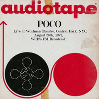 Poco - Live At Wollman Theatre, Central Park, NYC, August 26th 1972, WCBS-FM Broadcast (Remastered)