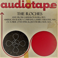The Roches - Live From Garrison Keillor's American Radio Company, Lamb's Theatre, NYC, October 27th 1990, KQED-FM Broadcast (Remastered)