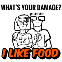 What's Your Damage? - I Like Food