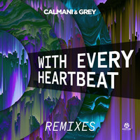 Calmani & Grey - With Every Heartbeat (Remixes)