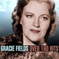 Gracie Fields - Over 160 Hits