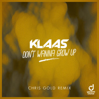 Klaas - Don't Wanna Grow Up (Chris Gold Remix [Explicit])